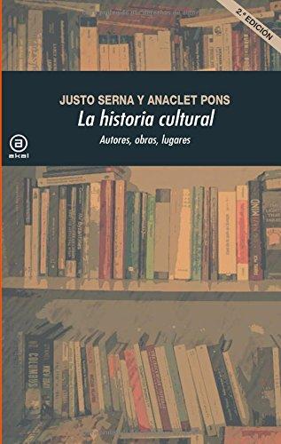 La historia cultural (2.ª Edición): Autores, obras, lugares (Universitaria)