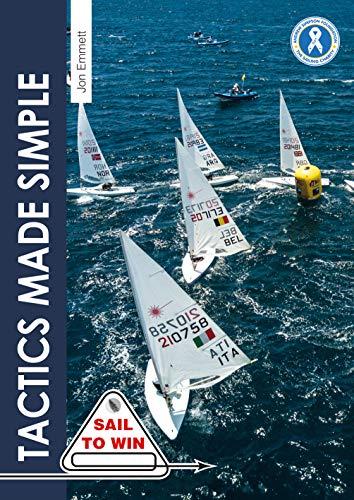 Tactics Made Simple: Sailboat racing tactics explained simply (Sail to Win Book 8) (English Edition)