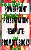How to Make a Customized PowerPoint Presentation Template and Promote Books (English Edition)