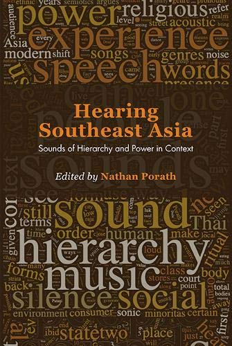 Hearing Southeast Asia: Sounds of Hierarchy and Power in Context