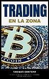 TRADING EN LA ZONA: TRADING DE OPCIONES : TRADING ALGORITMICO : LA VIDA ES TRADING (NEGOCIOS Y EMPRENDIMIENTO (LA CAJA DE HERRAMIENTAS QUE TE LLEVARA AL EXITO))