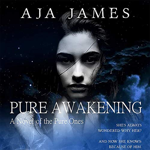 Pure Awakening     A Novel of the Pure Ones (Pure/Dark Ones, Book 7)              By:                                                                                                                                 Aja James                               Narrated by:                                                                                                                                 Addison Barnes                      Length: 4 hrs and 24 mins     Not rated yet     Overall 0.0