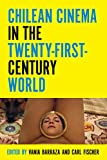 Chilean Cinema in the Twenty-First-Century World (Contemporary Approaches to Film and Media Series) (English Edition)