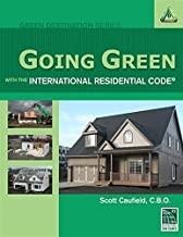Going Green with the International Residential Code (Go Green with Renewable Energy Resources)