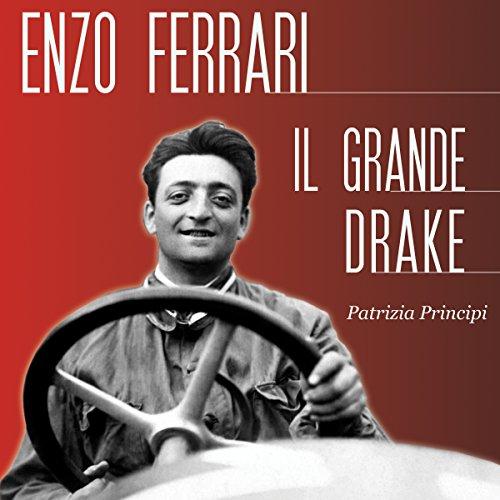 Enzo Ferrari: Il grande Drake audiobook cover art