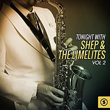Tonight with Shep & the Limelites, Vol. 2