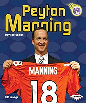 Peyton Manning 3rd Edition  Amazing Athletes