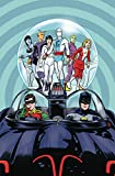 BATMAN 66 MEETS THE LEGION OF SUPER HEROES #1 Release Date 7/19/17