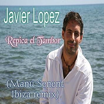Repica el Tambor (Manu Senent Ibiza Remix)