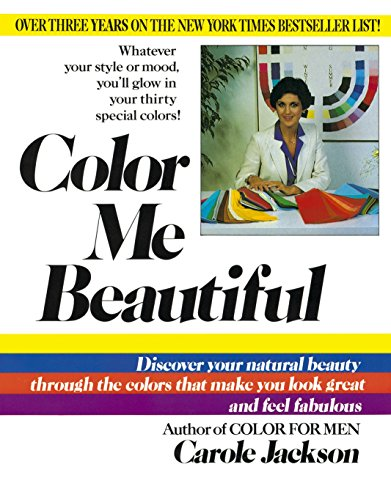 COLOR ME BEAUTIFUL REV/E: Discover Your Natural Beauty Through the Colors That Make You Look Great and Feel Fabulous