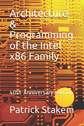 Architecture & Programming of the Intel x86 Family: 40th Anniversary edition: 20 (Computer)