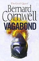 Vagabond. Bernard Cornwell (The Grail Quest) by Bernard Cornwell(2009-05-28)