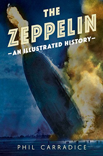 The Zeppelin: An Illustrated History (English Edition)