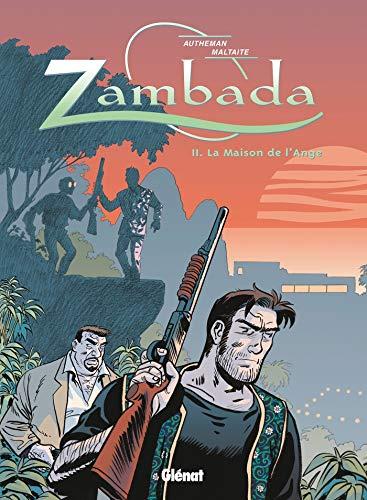 Zambada - Tome 02: La Maison de l'ange