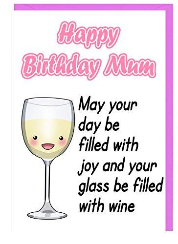 Verjaardagskaart voor mama - Humour Grappige Wijndrinker - Moge Uw Dag gevuld worden met vreugde en Uw Glas gevuld met Wijn (Witte Wijnglas)