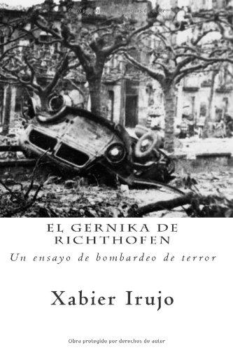 El Gernika de Richthofen: Un ensayo de bombardeo de terror