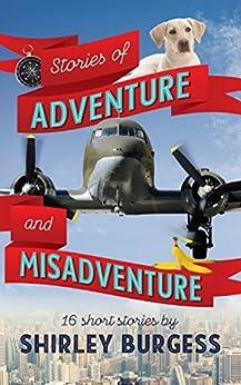 [Shirley Burgess]のStories of Adventure and Misadventure (English Edition)