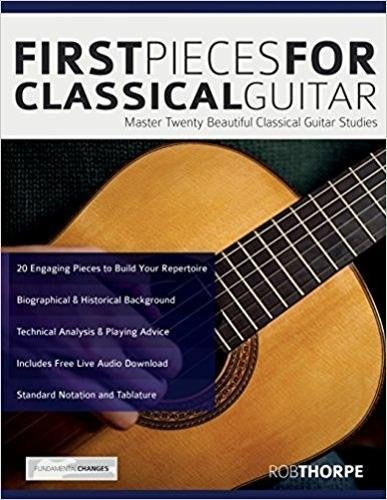 First Pieces for Classical Guitar: Master twenty beautiful