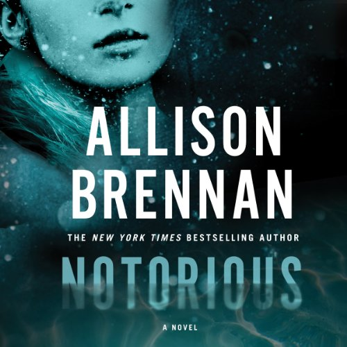 Notorious Audiobook By Allison Brennan cover art