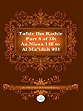 The Quran With Tafsir Ibn Kathir Part 6 of 30: An Nisaa 148 To Al Ma'idah 081: An Nisaa 148 To Al Ma'idah 081