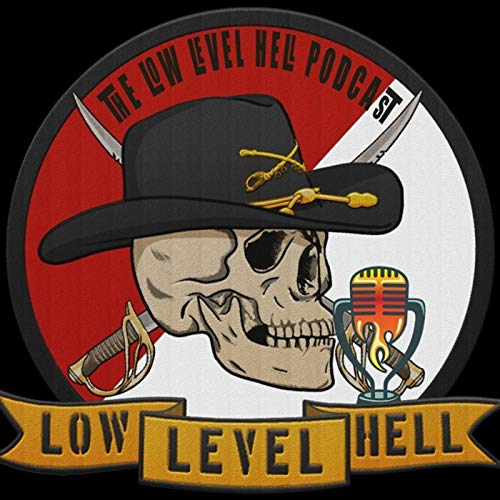 """The Low Level Hell Podcast Podcast By Brian """"Casmo"""" Harris US Army OH-58D/ AH-64E pilot cover art"""