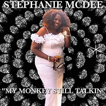 My Monkey Still Talkin