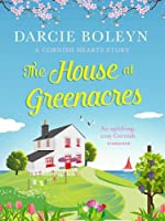 The House at Greenacres: An uplifting, cosy Cornish romance (Cornish Hearts)