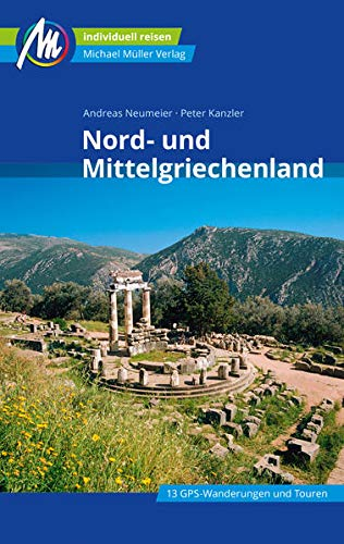 Nord- und Mittelgriechenland Reiseführer Michael Müller Verlag: Individuell reisen mit vielen praktischen Tipps...