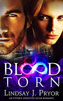 Blood Torn: An utterly addictive lycan romance (Blackthorn Book 3) by [Lindsay J. Pryor]