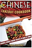 Chinese Takeout Cookbook: Favorite Chinese Takeout Recipes to Make at Home (Takeout Cookbooks)...