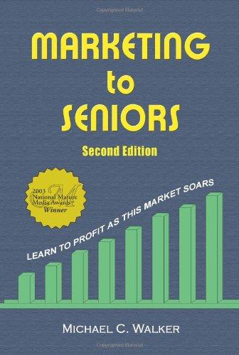 Marketing to Seniors: Second Edition