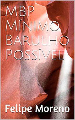 MBP Mínimo Barulho Possível (Portuguese Edition)