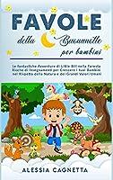 Favole della Buonanotte per Bambini: Le fantastiche Avventure di Little Bill nella Foresta Ricche di Insegnamenti per Crescere i tuoi Bambini nel Rispetto della Natura e dei Grandi Valori Umani