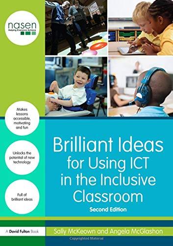 Brilliant Ideas For Using Ict In The Inclusive Classroom David Fulton Nasen