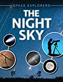 The Night Sky (Space Explorers)