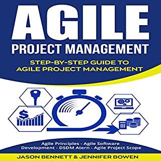 Agile Project Management: Step-by-Step Guide to Agile Project Management                   By:                                                                                                                                 Jason Bennett,                                                                                        Jennifer Bowen                               Narrated by:                                                                                                                                 Eric LaCord                      Length: 1 hr and 24 mins     1 rating     Overall 2.0