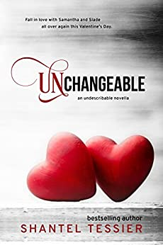 Unchangeable (Undescribable Book 5) by [Shantel Tessier]