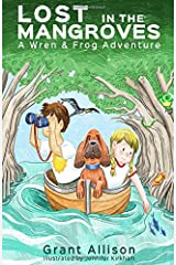 Lost in the Mangroves: A Wren and Frog Adventure: Book 2 (The Adventures of Wren and Frog) Paperback