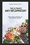 The Ultimate Anti-Inflammatory: Easy Healing Recipes for the Immune System