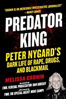 Predator King: Peter Nygard's Dark Life of Rape, Drugs, and Blackmail