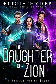 The Daughter of Zion (The Soul Summoner Book 9) by [Elicia Hyder]