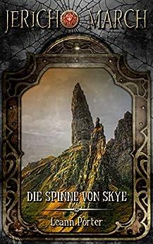 Jericho March - Die Spinne von Skye (Dämonenjäger Jericho March 1) (German Edition) by [Leann Porter]