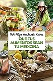 Que tus alimentos sean tu medicina (ALIMENTACIN)