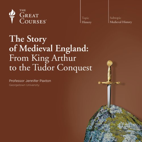 The Story of Medieval England: From King Arthur to the Tudor Conquest audiobook cover art