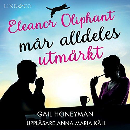 Eleanor Oliphant mår alldeles urmärkt audiobook cover art
