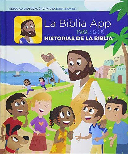 La Biblia App Para Ninos Historias de la Biblia (The Bible App For Kids Storybook Bible Spanish Edition) by YouVersion in partnership with OneHope Inc.(2015-10-13)