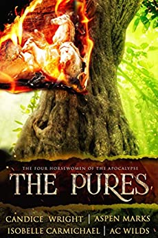 The Pures (The Four Horsewomen of the Apocalypse Book 1) by [A.C. Wilds, Candice Wright, Aspen Marks, Isobelle Carmichael]