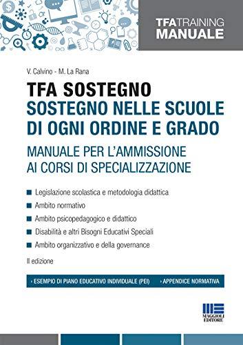 TFA sostegno: sostegno nelle scuole di ogni ordine e grado.: Manuale per l'ammissione ai corsi di specializzazione.