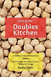 Out of the Doubles Kitchen: A Memoir of the First Family of Doubles - The Number One Street Food of Trinidad & Tobago.