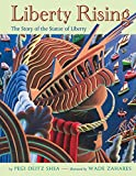 Liberty Rising: The Story of the Statue of Liberty